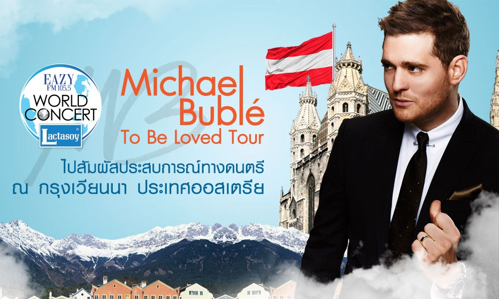 Eazy World Concert Presents Michael Buble To Be Loved Tour