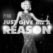 P!NK - Just Give Me A Reason (Fe..
